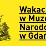 Muzeum Narodowe, wakacje w muzeum, polnocna.tv, www.strefahistorii.pl
